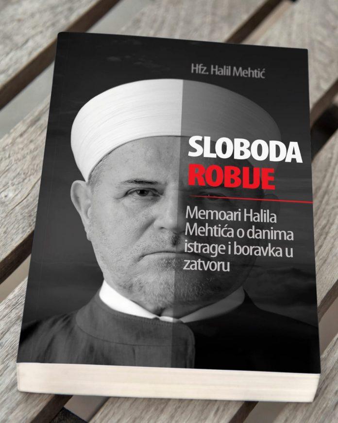 """Knjiga """"Sloboda robije"""" hfz. Halila Mehtića"""